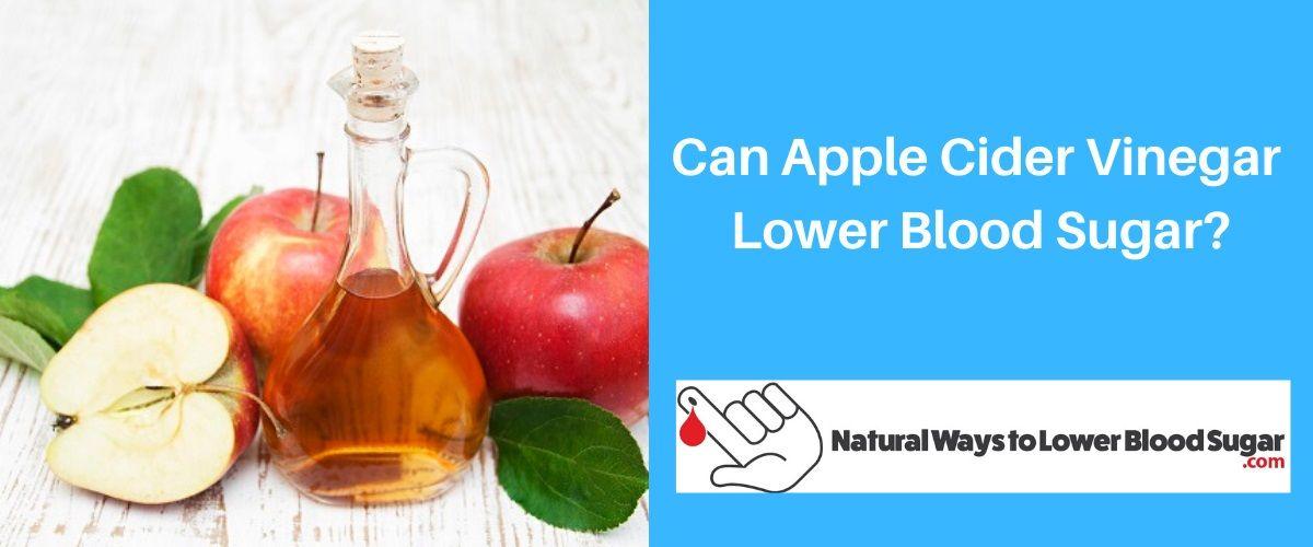 Can Apple Cider Vinegar Lower Blood Sugar