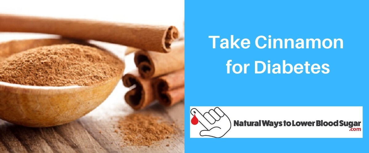 Take Cinnamon for Diabetes