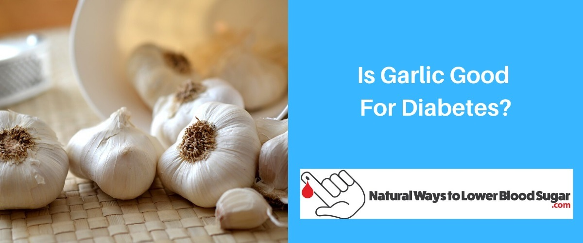 Is Garlic Good For Diabetes
