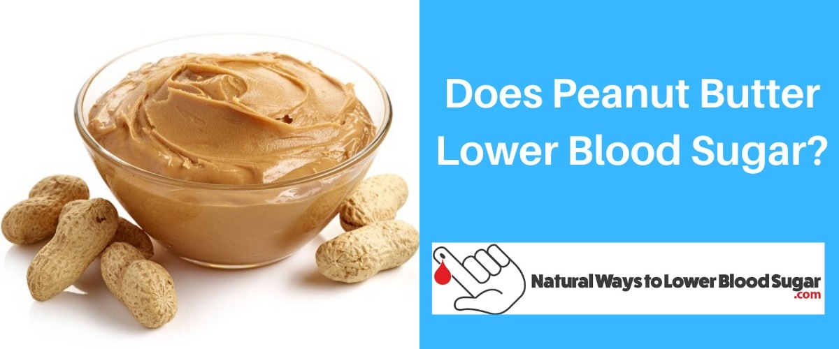 Does Peanut Butter Lower Blood Sugar