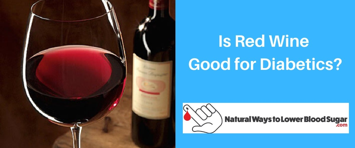 Is Red Wine Good for Diabetics