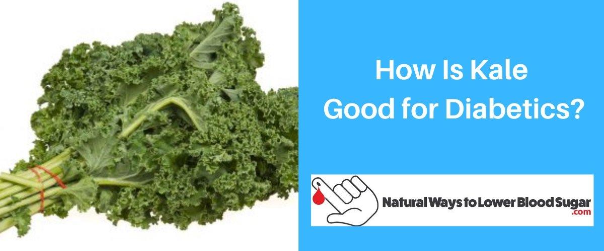 How Is Kale Good for Diabetics