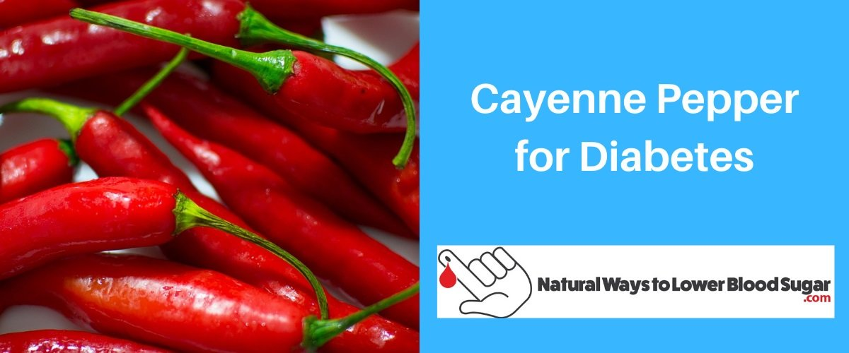 Cayenne Pepper for Diabetes