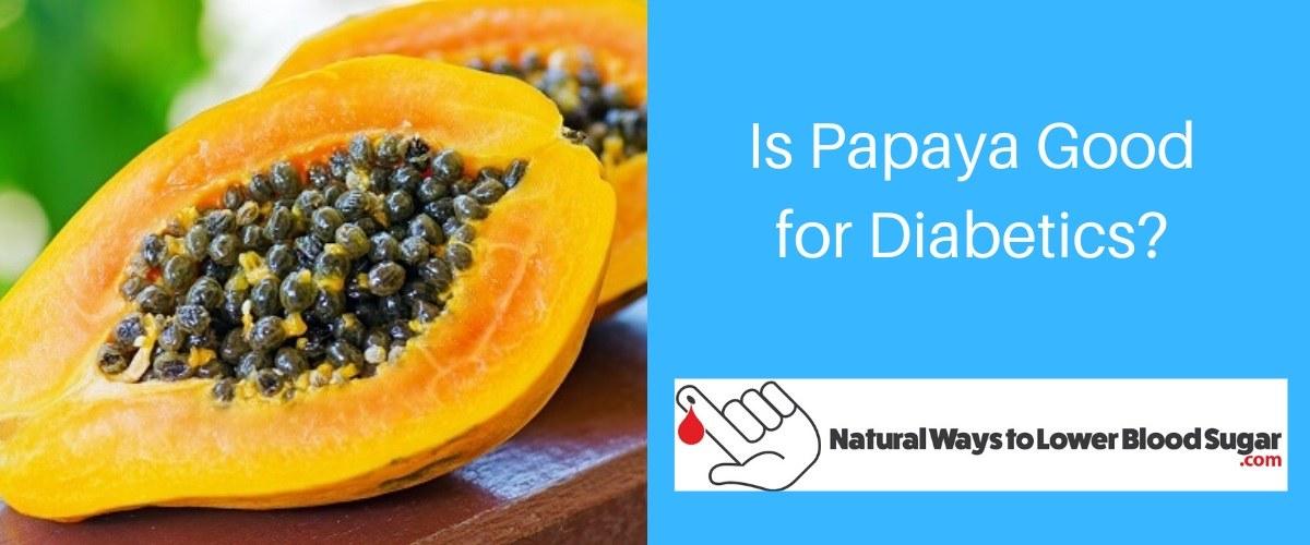 Is Papaya Good for Diabetics