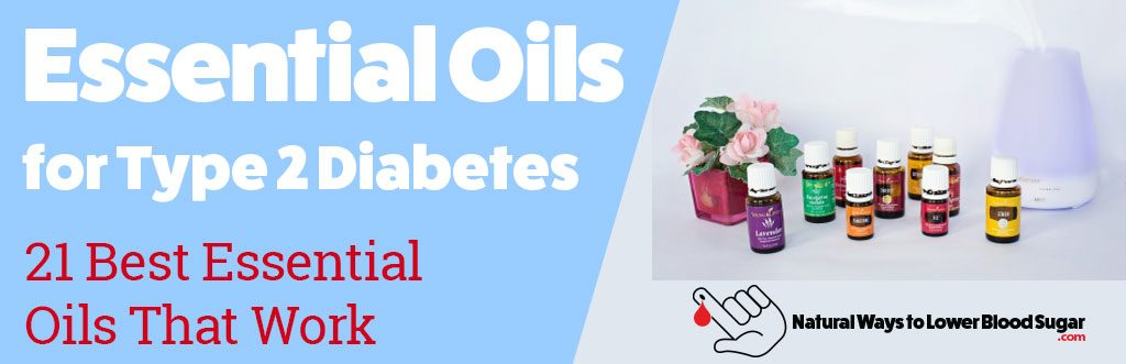Essential Oils for Type 2 Diabetes – 21 Best Oils That Work