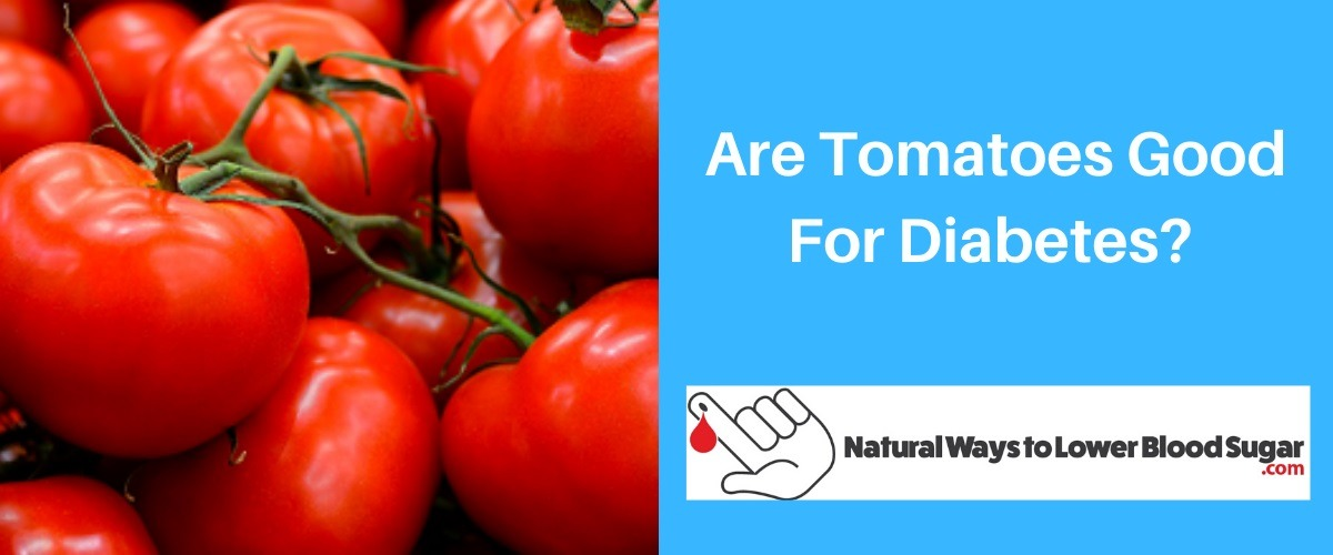 Are Tomatoes Good For Diabetes