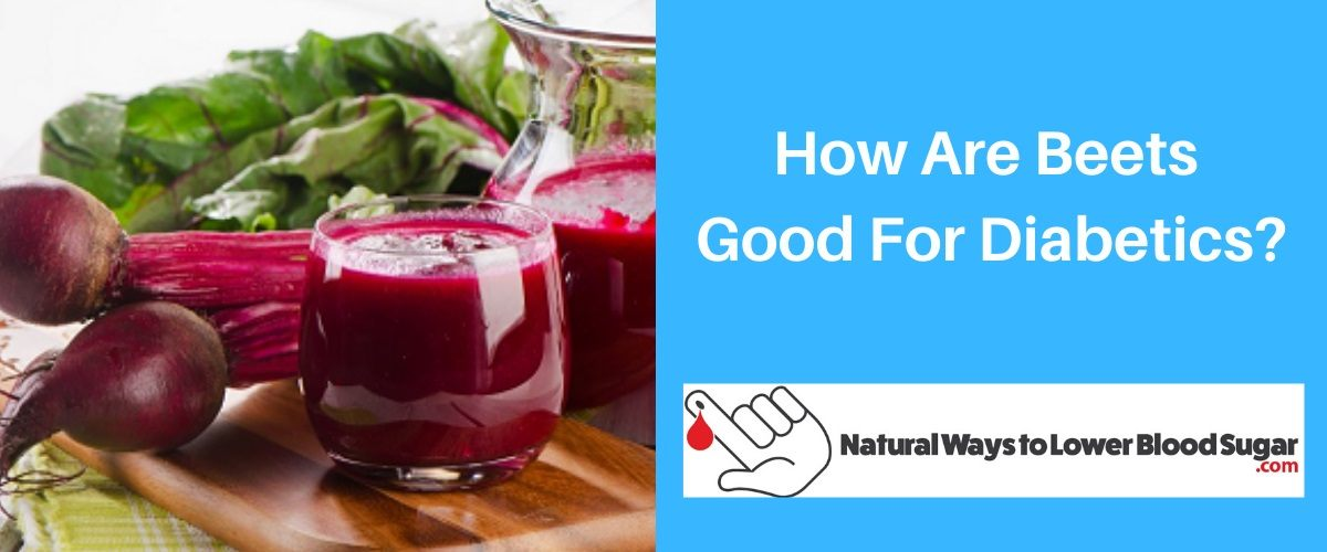 How Are Beets Good For Diabetics?