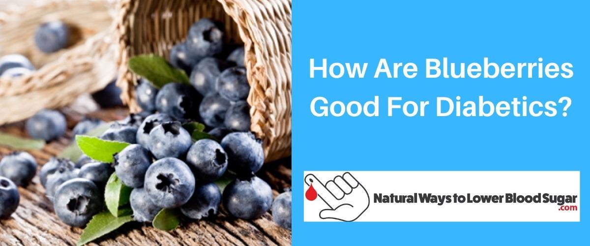 How Are Blueberries Good For Diabetics