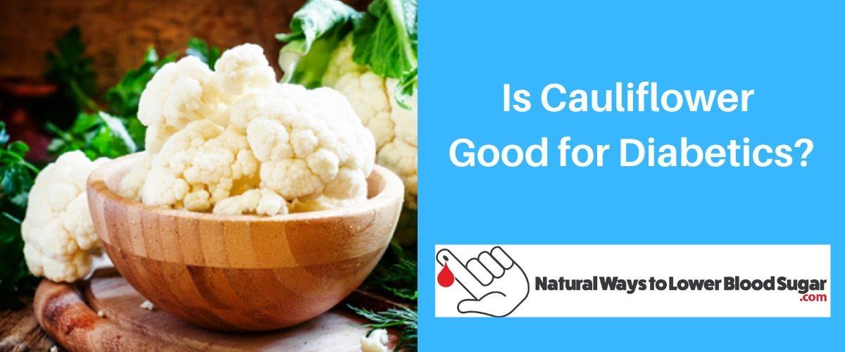 Is Cauliflower Good for Diabetics