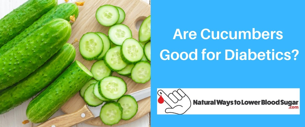 Are Cucumbers Good for Diabetics