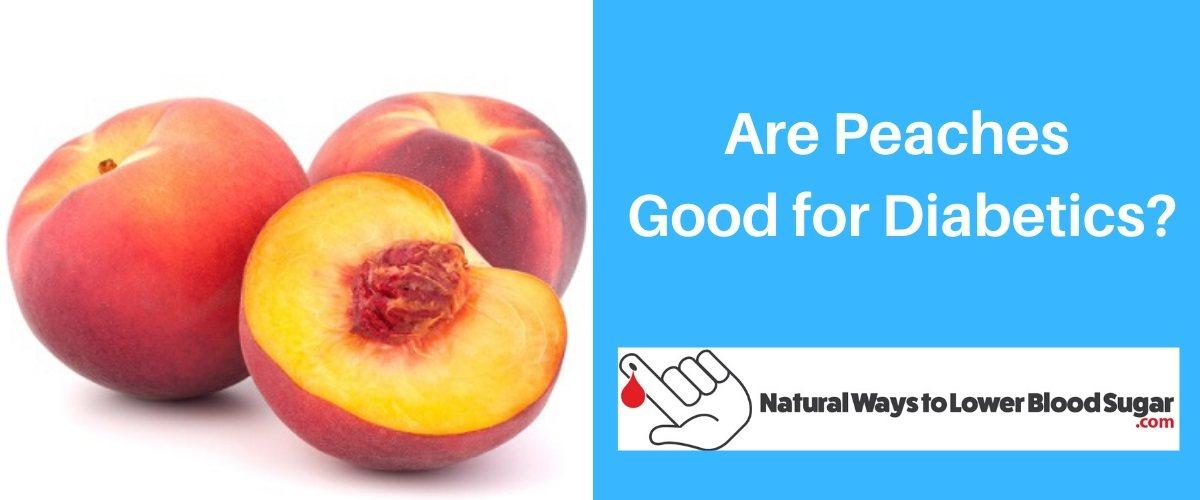 Are Peaches Good for Diabetics