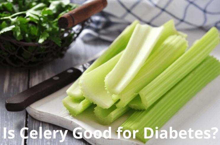 Is Celery Good for Diabetes