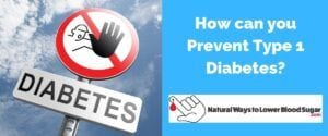 How can you Prevent Type 1 Diabetes